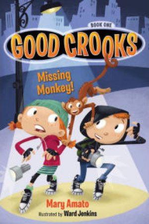 good-crooks-missing-monkey-by-mary-amato-1442272368-jpg