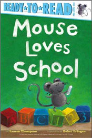 mouse-loves-school-by-lauren-thompson-1358190096-jpg