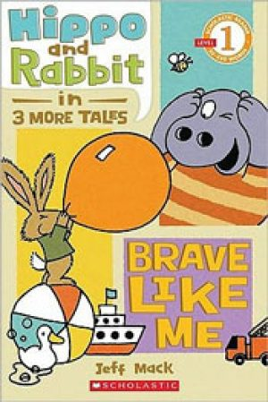 hippo-and-rabbit-brave-like-me-by-jeff-mack-1358372616-jpg