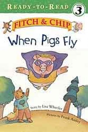 when-pigs-fly-fitch-and-chip-by-lisa-wheele-1358047902-jpg