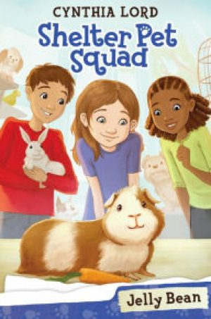 shelter-pet-squad-jelly-bean-by-cynthia-lord-1437106355-jpg