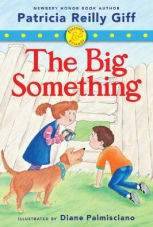 the-big-something-by-patricia-reilly-giff-1413135089-jpg